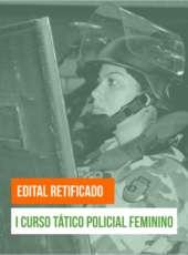 Aesp publica edital retificado do I Curso Tático Policial Feminino